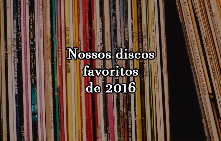 Os nossos discos favoritos de 2016